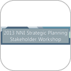 Now Accepting Input: 2013 NNI Strategic Planning Workshop