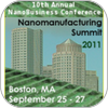 Nanomanufacturing Summit 2011 Provides Focus on Commercialization, Manufacturing Innovations, and Emerging Research