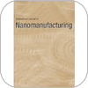 Nanomanufacturing: Path to Implementing Nanotechnology