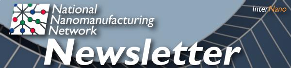 National Nanomanufacturing Network Newsletter