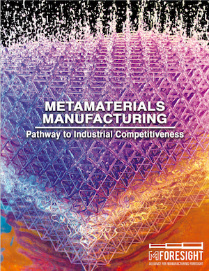 Metamaterials Manufacturing: Pathway to Industrial Competitiveness